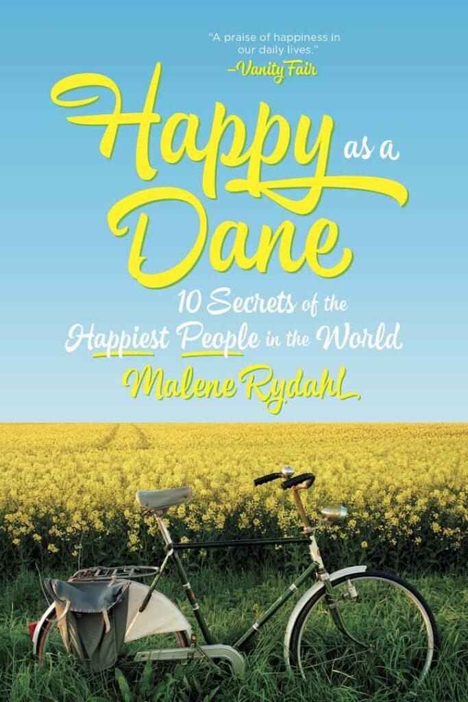 Happy as a Dane (Danimarkalı Gibi Mutlu)